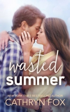 Wasted Summer (Stone Cliff Series) Cathryn Fox
