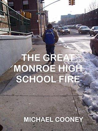 The Great Monroe High School Fire Michael Cooney