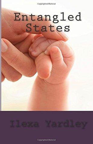 Entangled States Ilexa Yardley