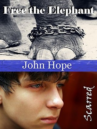 Free the Elephant / Scarred (Johns Shorts Book 1)  by  John Hope