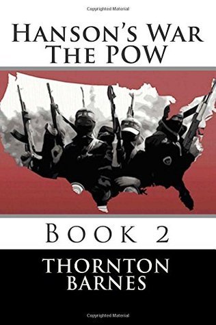 Hansons War - The POW: Book 2 (Volume 2)  by  Thornton Barnes