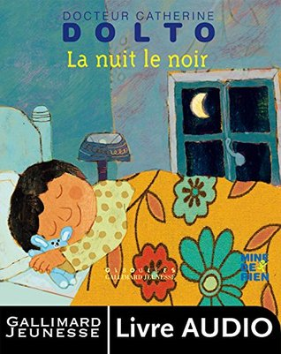 La nuit le noir (livre audio) - Mine de rien Catherine Dolto
