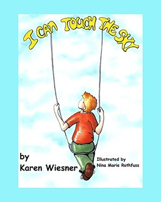 I Can Touch The Sky  by  Karen Wiesner