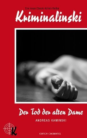 Der Tod der alten Dame (Kriminalinski 1)  by  Andreas Kaminski