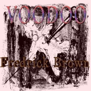 Voodoo  by  Fredric Brow
