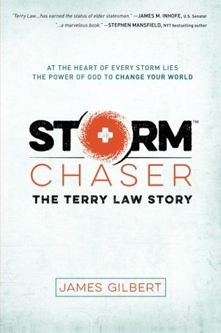Storm Chaser: The Terry Law Story  by  James Gilbert