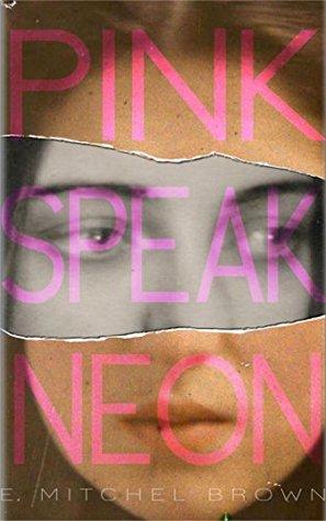 She Speak Neon  by  E.M.  Brown