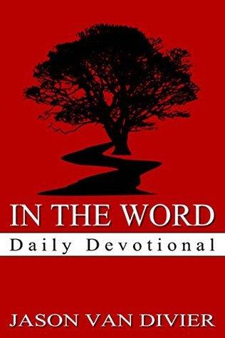 In the Word Daily Devotional Jason Van Divier