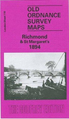 Richmond and Saint Margarets 1894: London Sheet 110 Alan Godfrey
