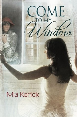 Come To My Window  by  Mia Kerick