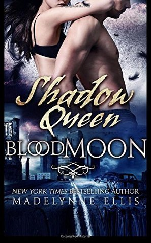 The Shadow Queen (Blood Moon) (Volume 3) Madelynne Ellis