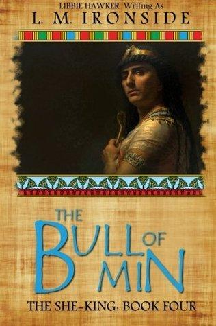 The Bull of Min (The She-King) (Volume 4) L.M. Ironside