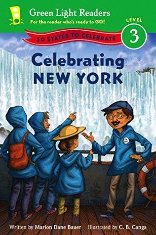 Celebrating New York: 50 States to Celebrate (Green Light Readers Level 3) Marion Dane Bauer