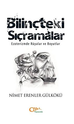 The Leaps in the Consciousness: Dreams & Dimensions in Esotericism  by  Nimet Erenler Gulkoku