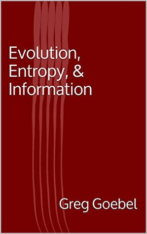 Evolution, Entropy, & Information  by  Greg Goebel