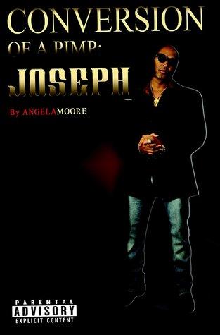 Conversion Of A Pimp: Joseph  by  Angela Moore