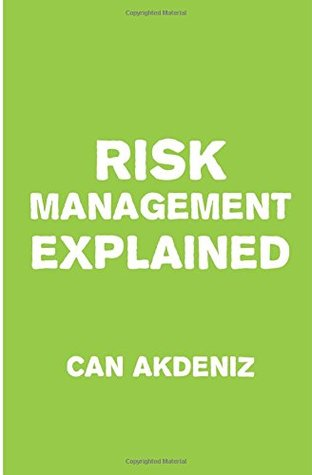 Risk Management Explained  by  Can Akdeniz
