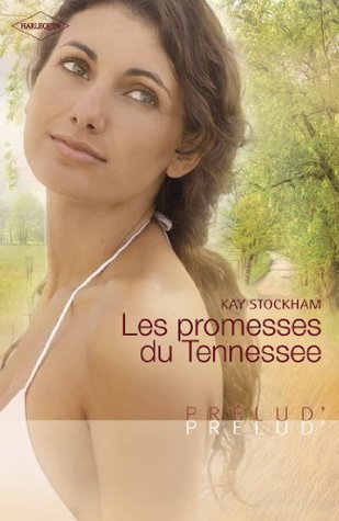 Les promesses du Tennessee (Harlequin Prélud) (Prelud t. 213)  by  Kay Stockham