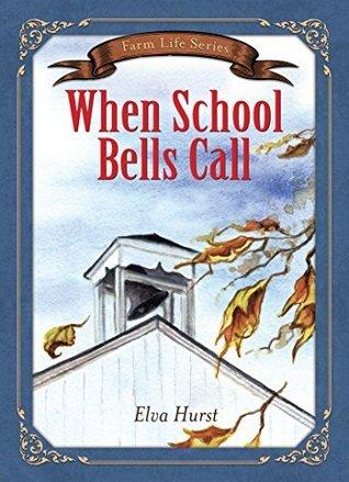 When School Bells Call (Farm Life Series)  by  Elva Hurst