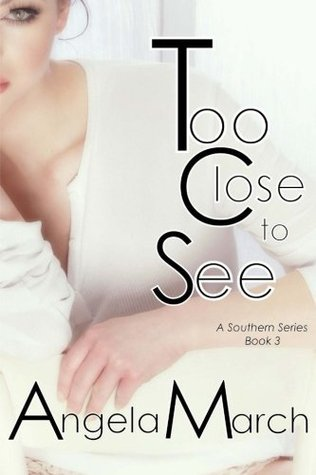 Too Close to See  by  Angela March