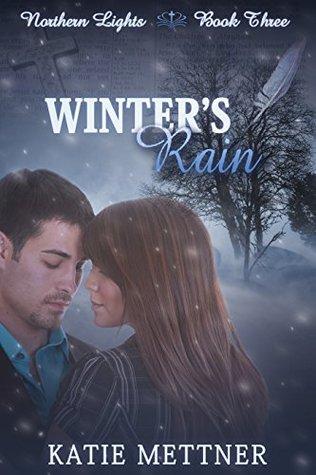Winters Rain (Northern Lights Book 3) Katie Mettner