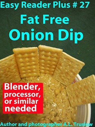 Fat Free Onion Dip (Easy Reader Plus Book 27)  by  A.L. Truslow
