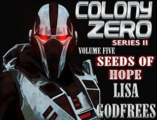 Seeds of Hope  (Colony Zero II #5)  by  Lisa Godfrees