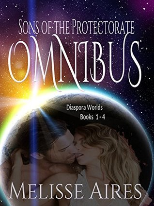The Sons of the Protectorate Omnibus: Diaspora Worlds Books 1-4 Melisse Aires