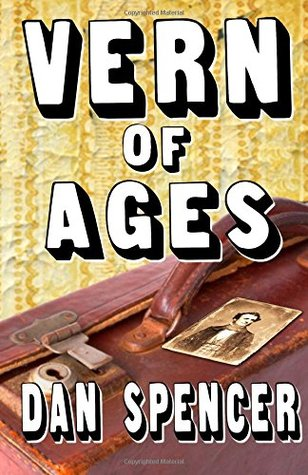 Vern of Ages  by  Dan Spencer