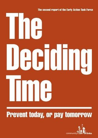 The Deciding Time: (Early Action Task Force Reports Book 2)  by  The Early Action Task Force