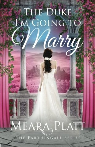 The Duke Im Going to Marry (Farthingale Series) (Volume 2)  by  Meara Platt