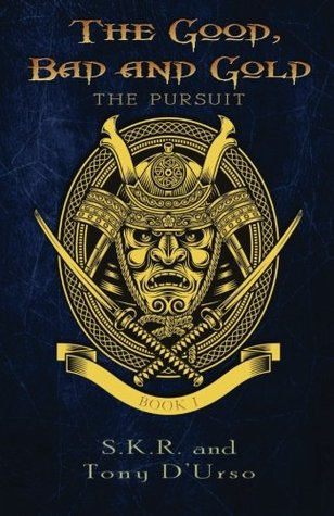 The Good, Bad and Gold: The Pursuit  by  Tony  DUrso