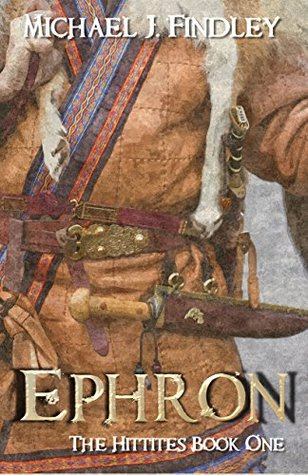 Ephron (The Hittites Book 1) Michael Findley