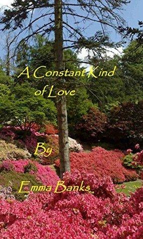 A Constant Kind of Love Emma Banks