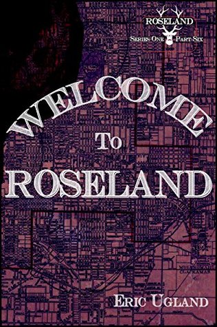 Welcome to Roseland: Roseland Book 6 Eric Ugland