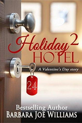 Holiday Hotel 2: A Valentines Day Story  by  Barbara Joe Williams