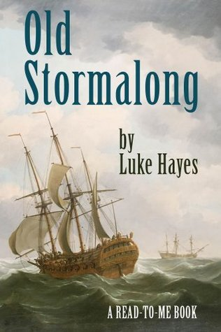 Old Stormalong (Read-to-Me Books Book 18)  by  Luke Hayes