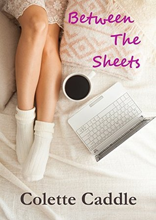 Between The Sheets Colette Caddle