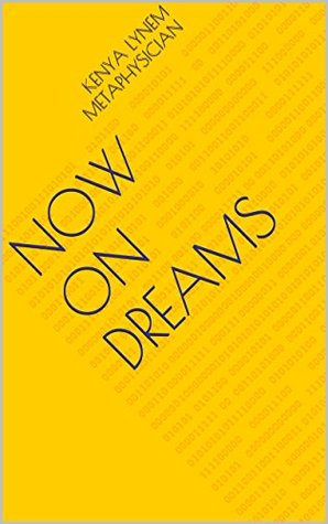 Now ON Dreams Kenya Lynem Metaphysician