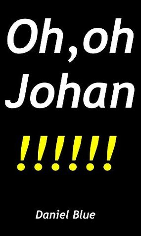 Oh, oh Johan  by  Daniel Blue