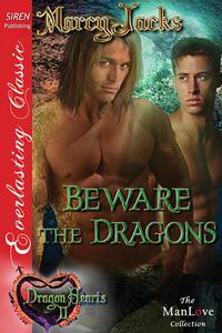 Beware the Dragons (Dragon Hearts, #2)  by  Marcy Jacks