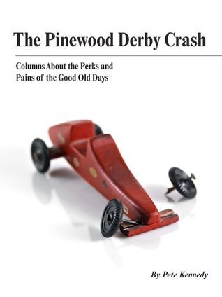 The Pinewood Derby Crash Pete Kennedy