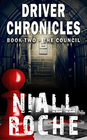 Driver Chronicles - Book 2: The Council Niall Roche