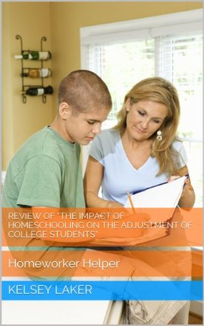 Review of The Impact of Homeschooling on the Adjustment of College Students  by  Kelsey Laker
