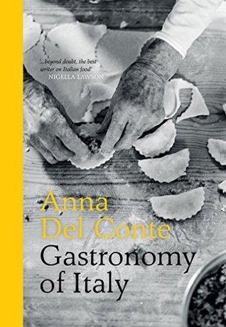 Gastronomy of Italy: Revised Edition Anna Del Conte