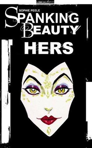 Spanking Beauty: Hers (The Complete Spanking Beauty Series Bundle) Sophie Peele