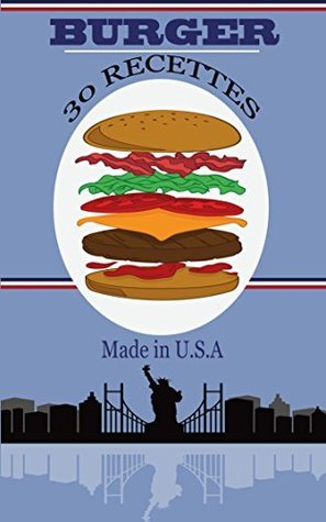 Burger : 30 recettes Made in U.S.A Amanda Vernier