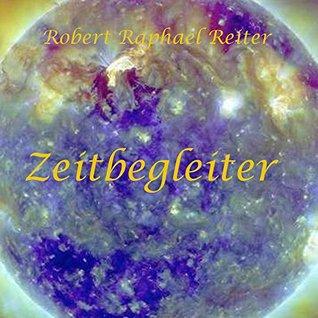 Zeitbegleiter Robert Raphael Reiter