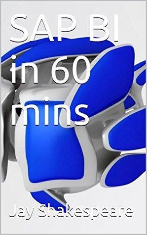 SAP BI in 60 mins  by  Jay Shakespeare