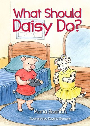 What Should Daisy Do?  by  Maria Bostian